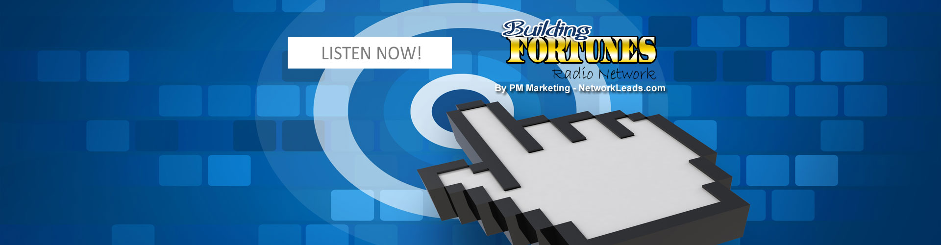 Listen To Our Archived Shows on Building Fortunes Radio Network