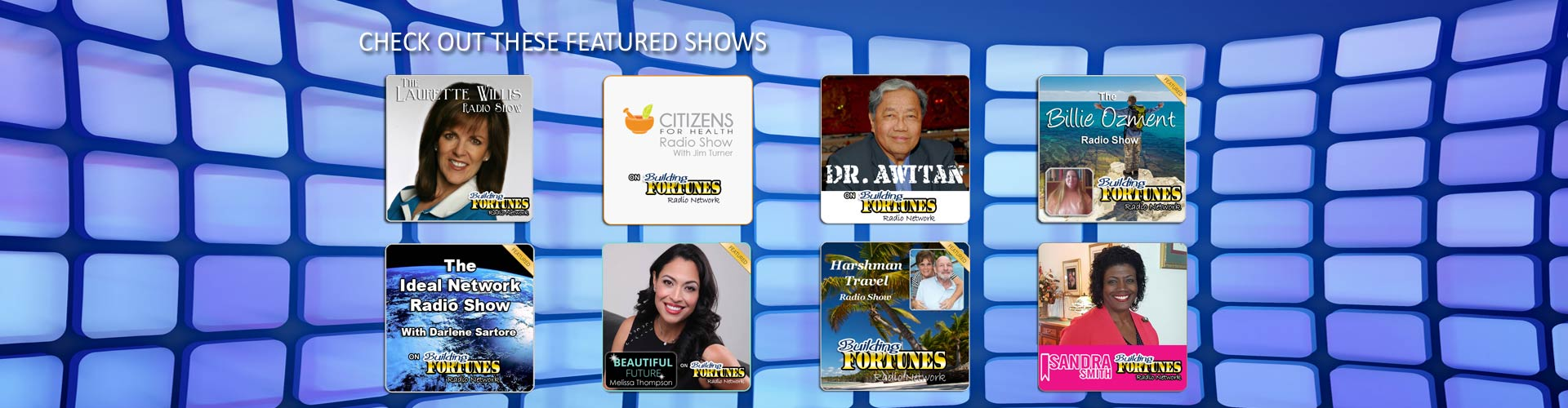 Check Out These Featured Shows on Building Fortunes Radio Network