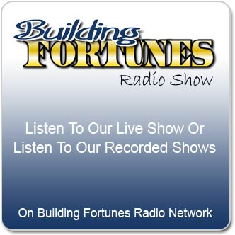 The Building Fortunes Radio Show