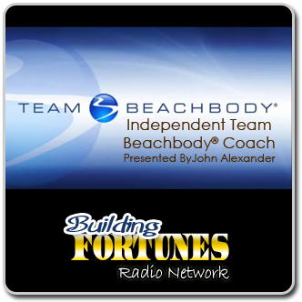 John Alexander Team Beach Body Radio Show